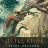 Little Knife by Leigh Bardugo, Narrated by Lauren Fortgang