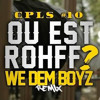 ROHFF - CPLS - Série 10 (We Dem Boyz Remix)