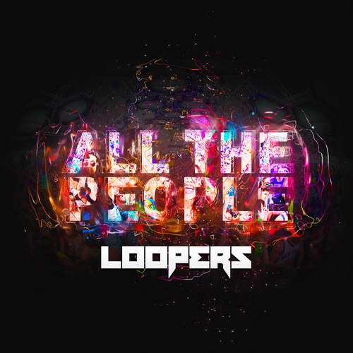 LOOPERS - All The People (Original Mix)