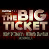 The Big Ticket Special - September 15th @ 8am / 5pm
