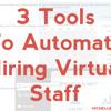 3 Tools To Automate Hiring Virtual Staff