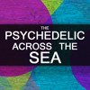 The Psychedelic - Across The Sea (Original Mix)