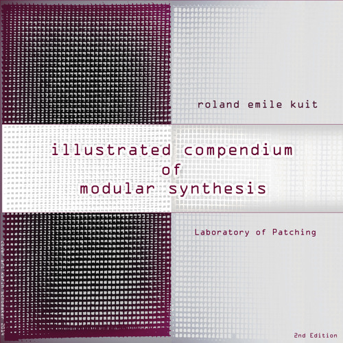 Laboratory of Patching - Illustrated Compendium of Modular Synthesis