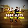 Ash - Tins & Door Mats (feat. Ash - Tin Larold)