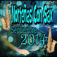 Norteñas Con Sax ((Septiembre 2014))