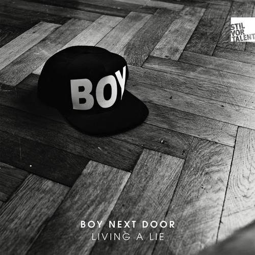 Boy Next Door - Living a lie -Oliver Koletzki Remix- (Stil vor Talent)