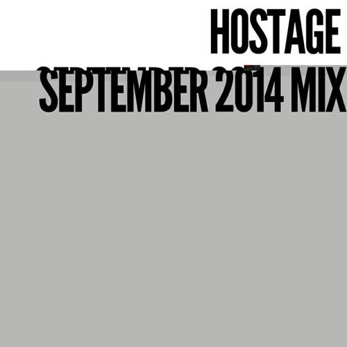 HOSTAGE SEPTEMBER 2014 MIX