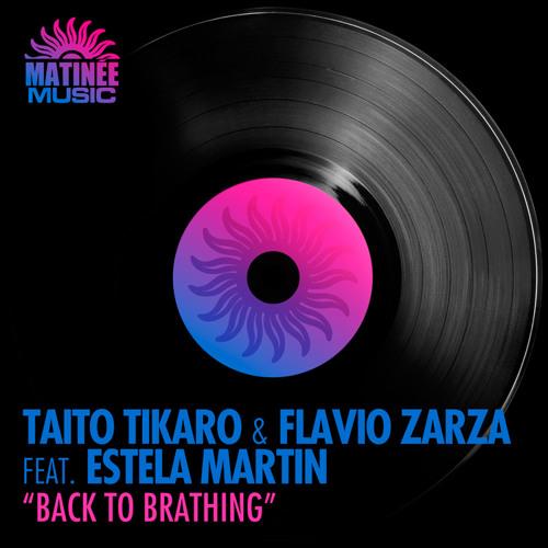 Taito Tikaro & Flavio Zarza ft Estela Martín - Back To Breathing