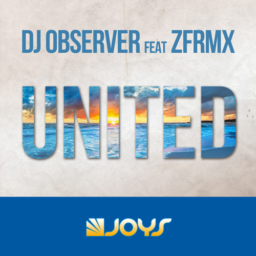 DJ Observer Feat. ZFRMX - United [Preview]