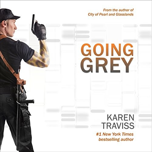 Going Grey by Karen Traviss, Narrated by Euan Morton