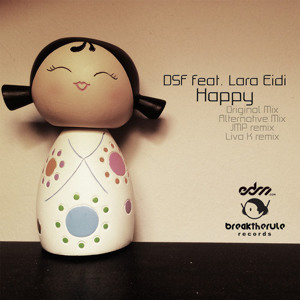 Happy ft. Lara Eidi (Liva K Remix) by DSF