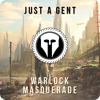 Just A Gent - Warlock Masquerade