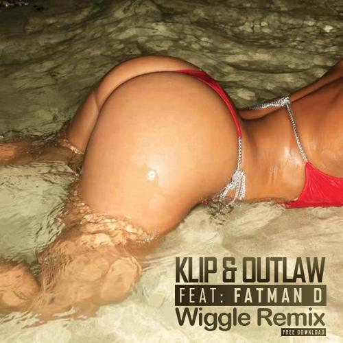 Klip & Outlaw 'Wiggle' Feat Fat Man D