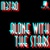 M3TRO - ALONE WITH THE STARS [OUT NOW]