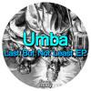 Umba - Last But Not Least (Wilmot Remix)