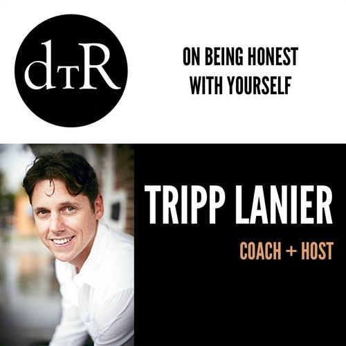 Tripp Lanier - On Being Honest With Yourself