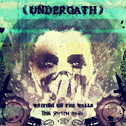 Underoath - Writing On The Walls (Final Sketch Remix)
