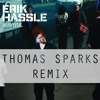 Erik Hassle - Hurtful (Thomas Sparks Remix Preview) *** FREE DOWNLOAD SOON ***