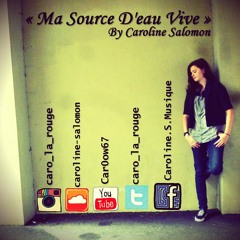 Caroline S. - Ma Source D'Eau Vive