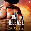 Audiobook Sample of The Terms Of Release by BA Tortuga