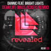 Dannic ft Bright Lights - Dear Life (BASSJACKERS REMIX)[OUT NOW]