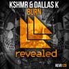 KSHMR & DallasK - Burn (Out Sept 17th on Revealed)