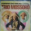 Trio Mossoró - Hoje não saudade (1977)