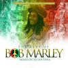 DJ Santana - The Best of Bob Marley Mixtape - IAMLMP.COM