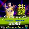 DJ VLAD SET MIX - FEEL THIS MOMENT@CARNAVAL FLORIANÓPOLIS & GIRASOL - ESPECIAL T.W. 10 ANOS!