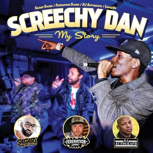 SAFARi SOUND, FEDERATiON SOUND & DJ AUTOGRAPH PRESENTS = SCREECHY DAN - MY STORY
