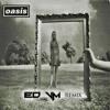 Oasis - Wonderwall (ED VM Remix)