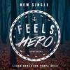 Feels Like Hero - Lelah Berjalan Tanpa Arah