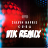 Calvin Harris - CUBA - Puee! Remix by Vik
