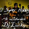 EL SUPER HOBBY - ME ACOSTUMBRE - DJ LUCKY