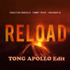 Sebastian Ingrosso & Tommy Trash & John Martin - Reload (TONG APOLLO Edit) ★FREE DOWNLOAD★
