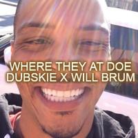 Dubskie x Will Brum Ft. T.I. - Where They At Doe (Hot Nigga Remix)Vine