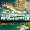 Dance Club Songs Calvin Harris Ft. Example - We'll Be Coming Back DO2F33L REMIX  http://do2f33l.com