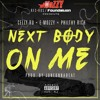 Celly Ru ft. E-Mozzy, Philthy Rich - Next Body On Me [Thizzler.com]