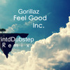 Gorillaz Feel Good Inc (TintdDubstep Remix) [Free Download]