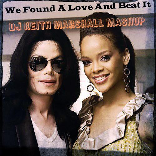 Michael Jackson vs Calvin Harris & Rihanna - We Found A Love And Beat It (DJ Keith Marshall Mashup)
