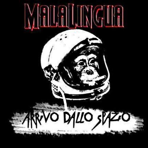 MALALINGUA - Arrivo Dallo Spazio