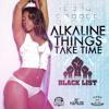 Alkaline - Things Take Time [Raw] (Black List Riddim) Adde Productions - September 2014