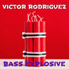 Victor Rodriguez - Bass Explosive (Original Mix) FREE DOWNLOAD