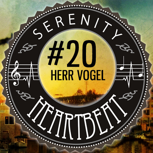 Serenity Heartbeat Podcast #20 Herr Vogel