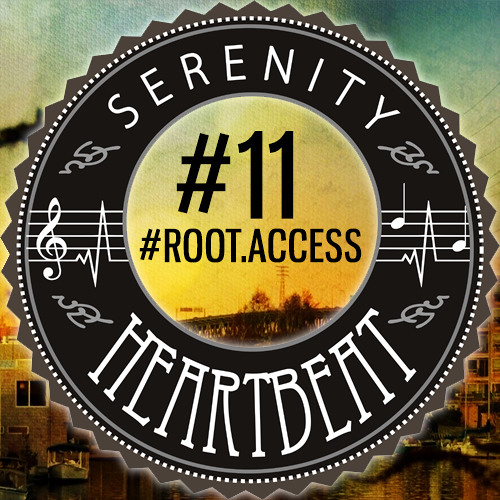 Serenity Heartbeat Podcast #11  #root.access