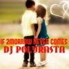Dj PoLyRaStA RmX - If 2morrow Never Comes