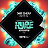 Dirt Cheap - Say Yeah! (Loutaa Remix) [Hype] OUT NOW!