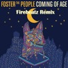 Foster The People - Coming Of Age (Firebeatz Remix)[FREE DOWNLOAD]