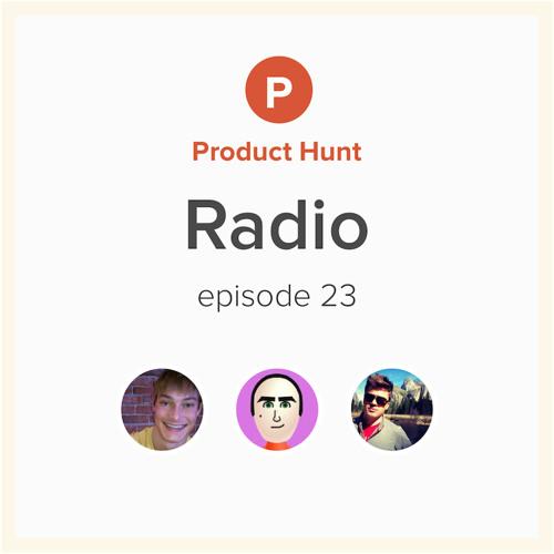 Product Hunt Radio: Episode 23 w/ Roy Bahat & Dan Strickland