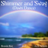 Shimmer and Sway (Dawn Dance) Brenda Ray and A.r.t. Wilson